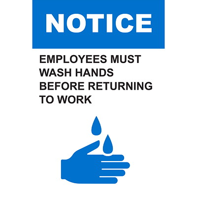 "Sterling Light Gauge Plastic Social Distancing Sign, English, Notice - Employees Must Wash Hands Before Returning To Work, 12"" x 18"" QTY1-9"