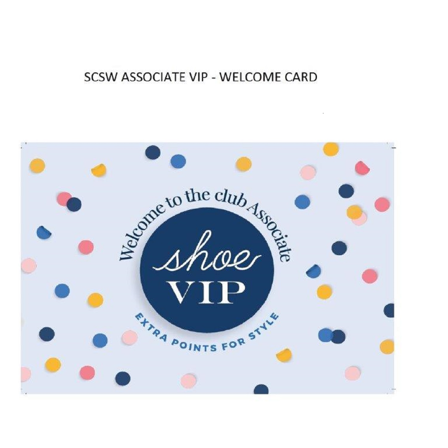 ASSOCIATE SCSW SHOE VIP   Welcome Card,  1 pk = 10, FR